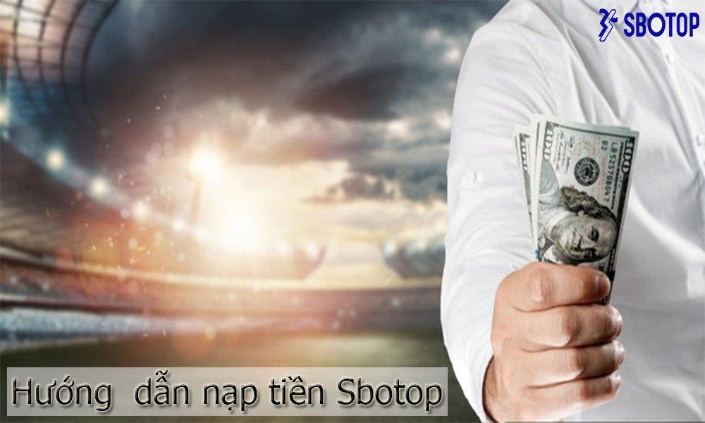 Hướng dẫn nạp tiền SBOTOP