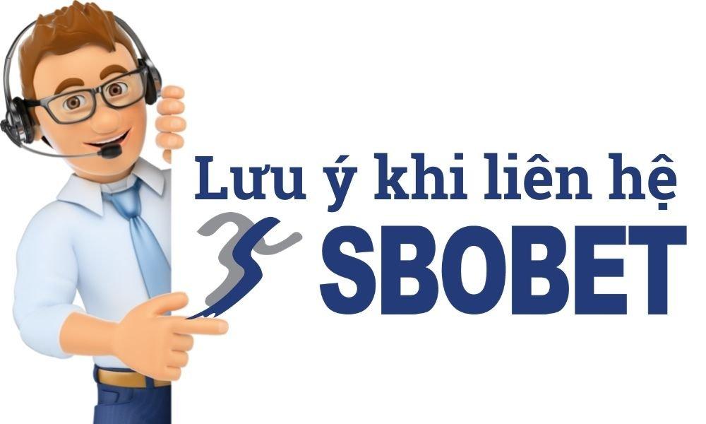 Lưu ý khi liên hệ với SBOBET