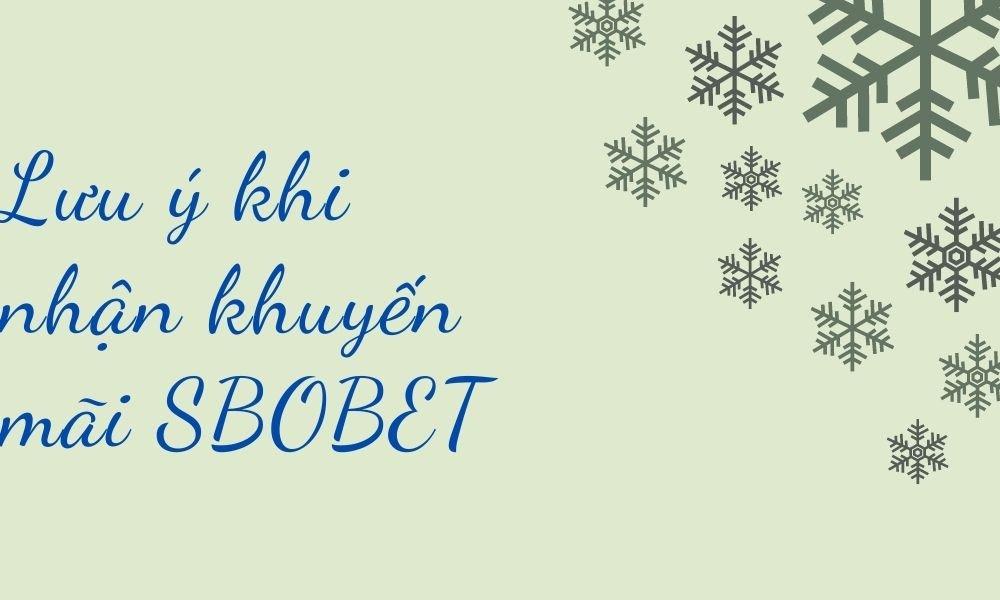 Lưu ý khi nhận khuyến mãi SBOBET