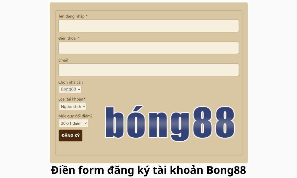 Mẫu thông tin đăng ký Bong88