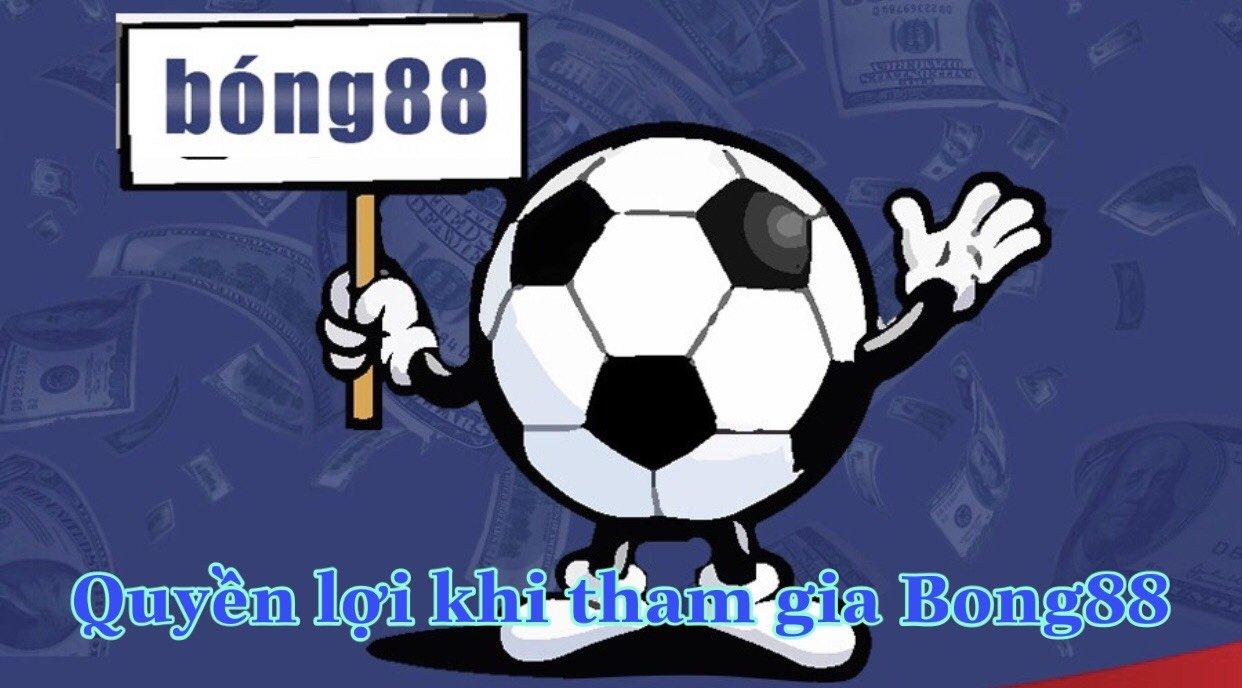 Những quyền lợi khi tham gia Bong88