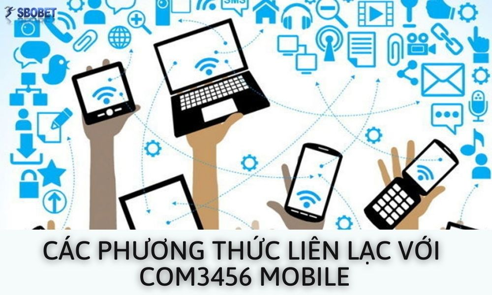 Các phương thức liên lạc với Com3456 Mobile