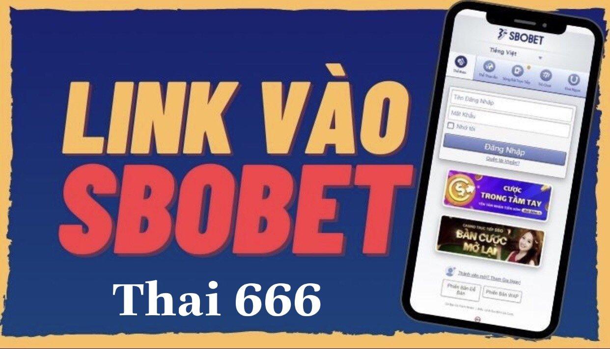 Danh sách link vào SBOBET Thai666