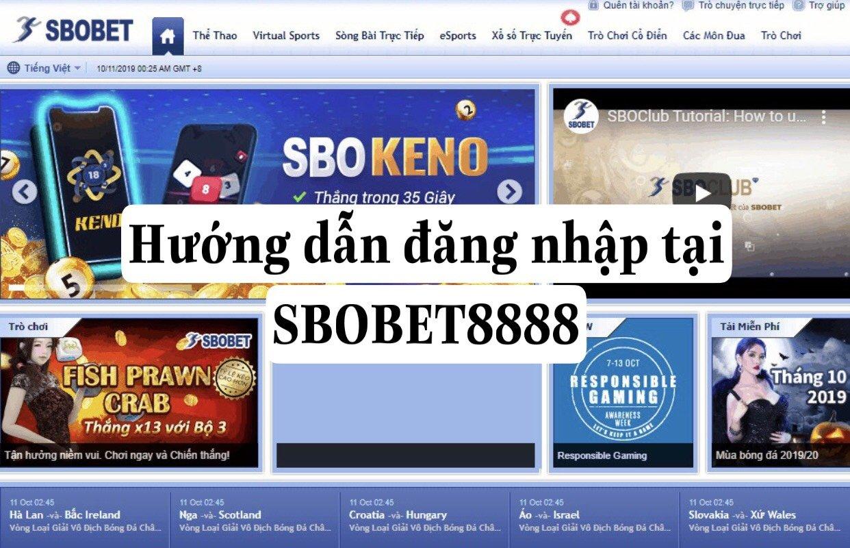 Hướng dẫn đăng nhập tại SBOBET8888