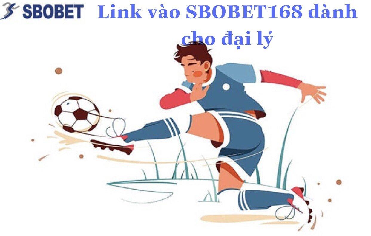 Link vào SBOBET168 dành cho đại lý
