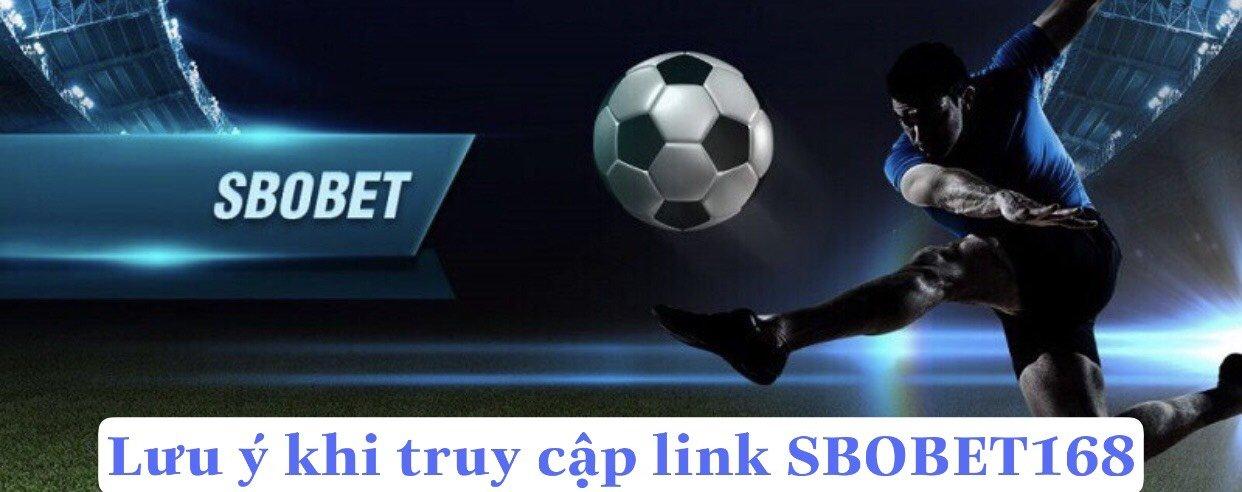 Lưu ý khi truy cập link SBOBET168