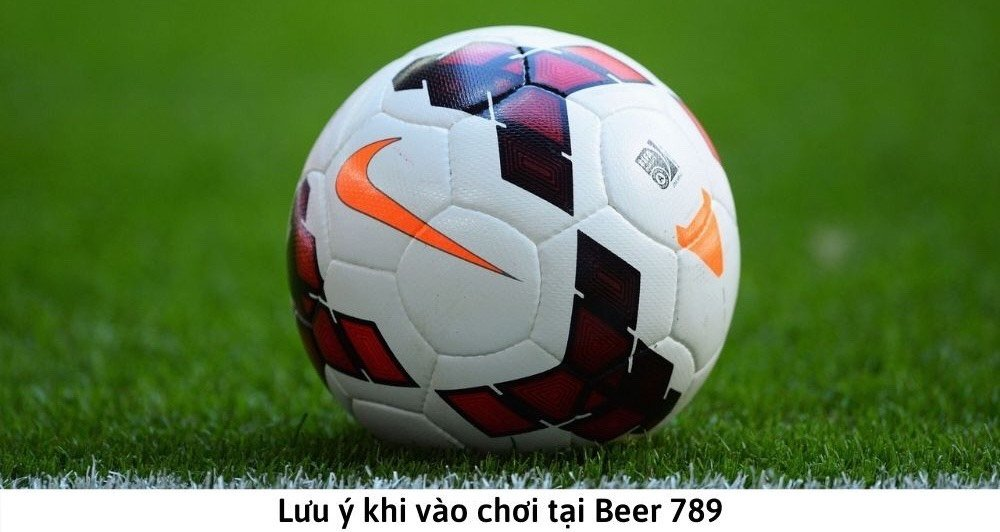 Lưu ý khi vào Beer789